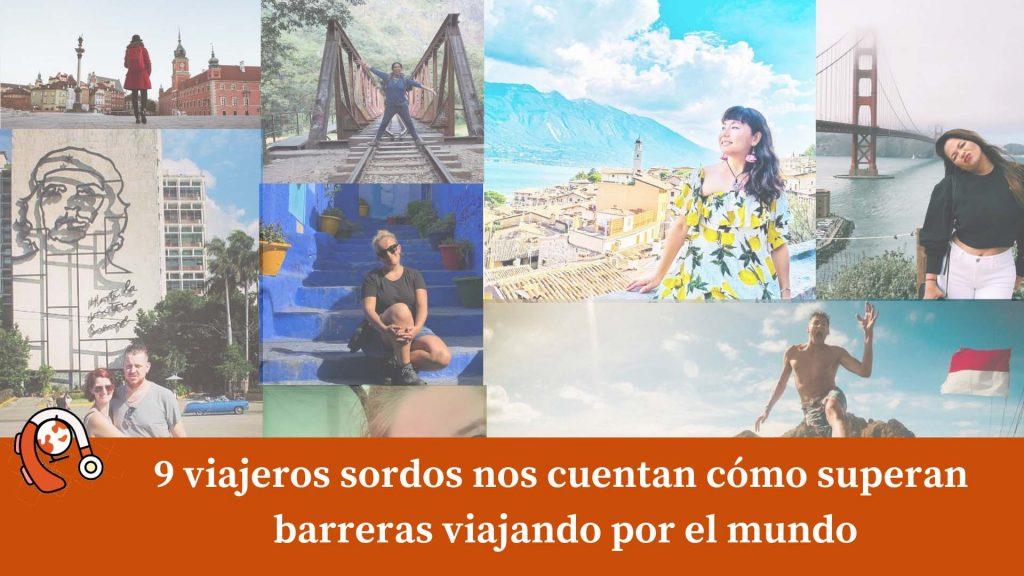 9 viajeros sordos nos cuentan como superan barreras viajando por el mundo