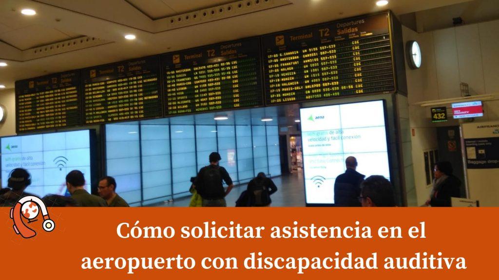 Cómo Solicitar asistencia en aeropuerto con discapacidad auditiva