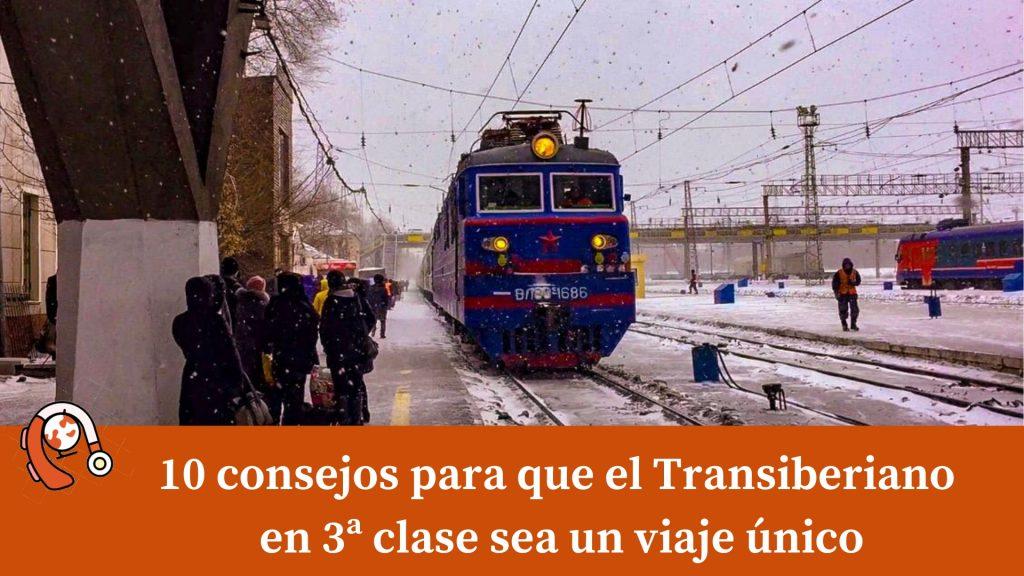 10 consejos para que el Transiberiano en 3ª clase sea un viaje único
