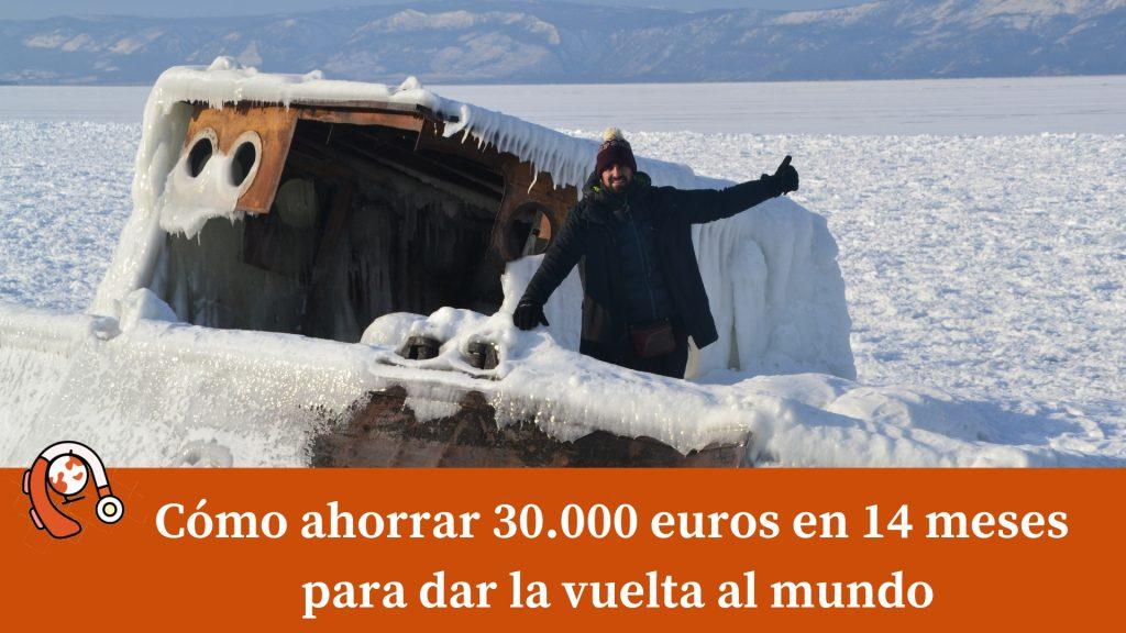 Cómo ahorrar 30000 euros en 14 meses para dar la vuelta al mundo