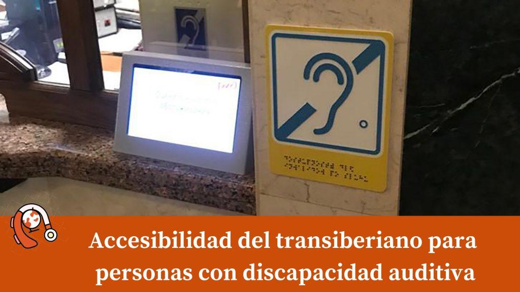 Accesibilidad del transiberiano para personas con discapacidad auditiva