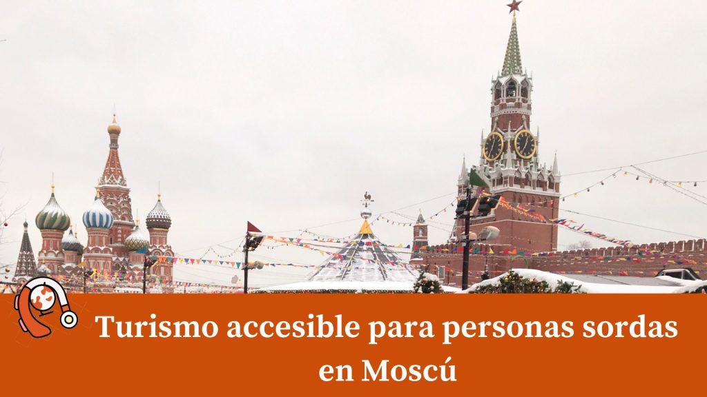 Turismo accesible para personas sordas en Moscú