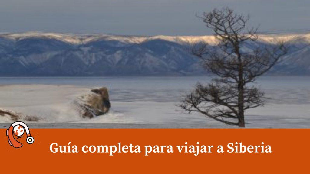 Guía completa para viajar a Siberia