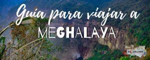 guía para viajar a meghalaya